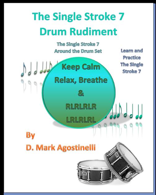 The Single Stroke 7 Drum Rudiment: The Single Stroke 7 Around the Drum Set