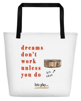 Dreams Don't Work Unless You Do Beach Bag - Black